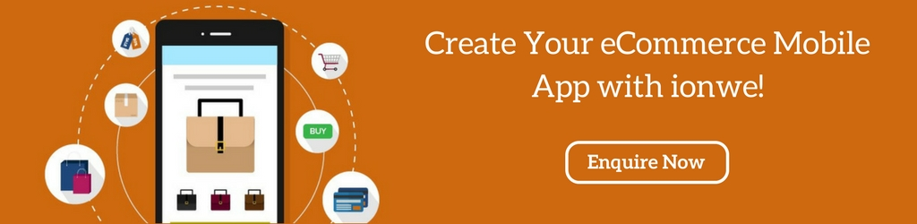 Create your ecommerce mobile app with ionwe!