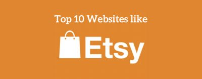 10 Great Websites Like Etsy You Need to Know