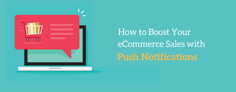 10 Strategies to Increase eCommerce Sales with Push Notifications